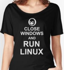 Close Windows and Run Linux - Funny Design for Free Software Geeks Women's Relaxed Fit T-Shirt