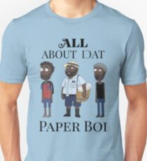 All About My Man Dat Paper Boi (Group) Unisex T-Shirt