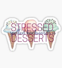 Stressed Spelled Backwards is Desserts Ice Cream Cones Sticker