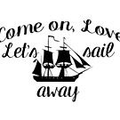 """Come on, Love. Let's Sail Away"" by Marianne Paluso"