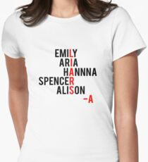 Emily Aria Hanna Spencer Alison - LIARS -A Womens Fitted T-Shirt