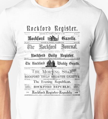A Few Early Rockford Newspapers Unisex T-Shirt