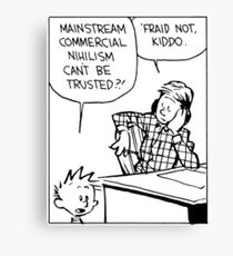 Mainstream Commercial Nihilism Can't Be Trusted?! Canvas Print