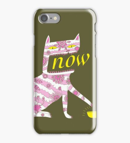 Now Cat iPhone Case/Skin