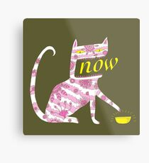 Now Cat Metal Print