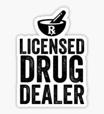 Licensed Drug Dealer Funny Pharmacist Sticker