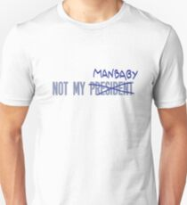 Not My President Manbaby T-Shirt