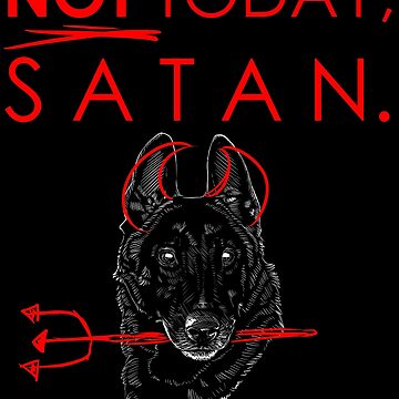 NOT TODAY SATAN! Belgian Malinois by tiewolf