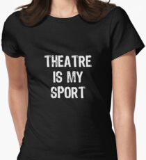Theatre Is My Sport Women's Fitted T-Shirt