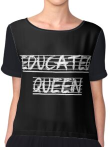 Educated Queen Chiffon Top