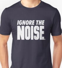 Ignore the Noise T-Shirt