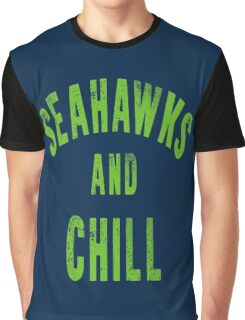 Seahawks and Chill Graphic T-Shirt