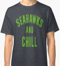 Seahawks and Chill Classic T-Shirt