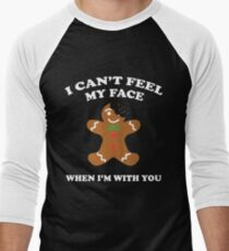 I Can't Feel My Face When I'm With You: Christmas Ugly Shirt T-Shirt