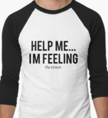 The Grinch -Help me i`m feeling- Men's Baseball ¾ T-Shirt
