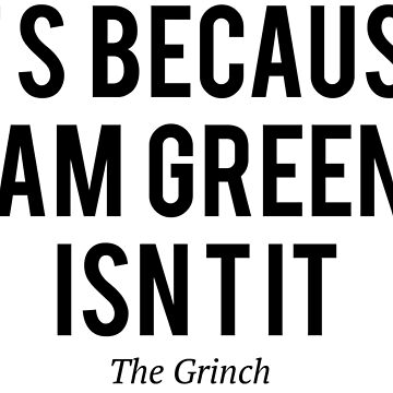 The grinch, because i`m green by moviephrases