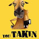 You Takin to Me by rohanchak