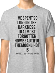 The corpse bride, so long in the dark Classic T-Shirt
