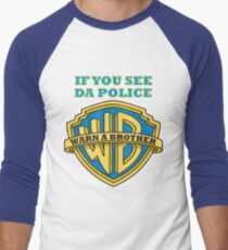 If you see da Police, Warn a Brother Men's Baseball ¾ T-Shirt