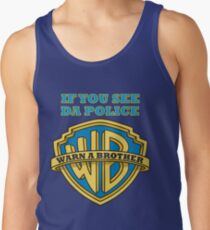 If you see da Police, Warn a Brother Tank Top