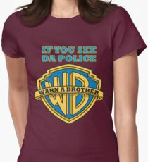 If you see da Police, Warn a Brother Womens Fitted T-Shirt