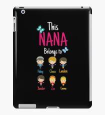 This Nana belongs to Haley Chase Landon Xander Zoe Emma iPad Case/Skin