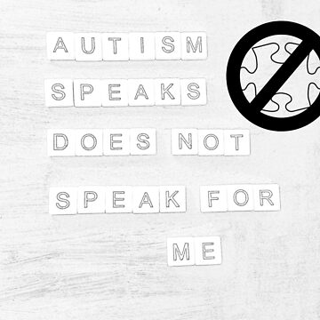 Autism Speaks Does Not Speak For Me by kimmieluwho