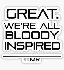 Great. We're All Bloody Inspired Sticker