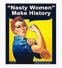 Nasty Women Make History - Rosie The Riveter Shirt Photographic Print