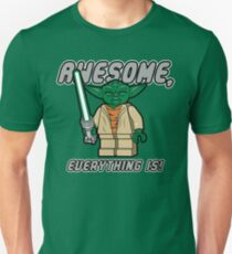 awesome, everything is T-Shirt