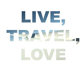 Live, Travel, Love - Text Design by lachalexander