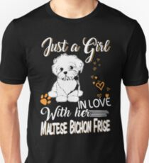 Just Girl In Love With Her Maltese Bichon Frise T-Shirt