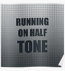 Running on Half Tone Poster