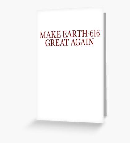 Make Earth-616 Great Again Greeting Card