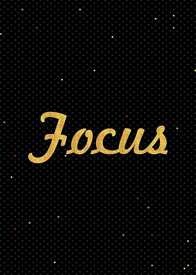 Focus... Inspirational Quote by Powerofwordss