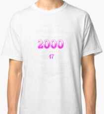 Born  in 2000 Classic T-Shirt