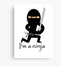 I'm a ninja Canvas Print