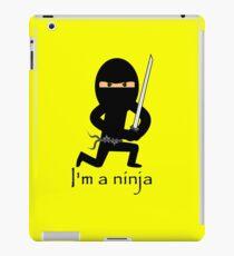 I'm a ninja iPad Case/Skin