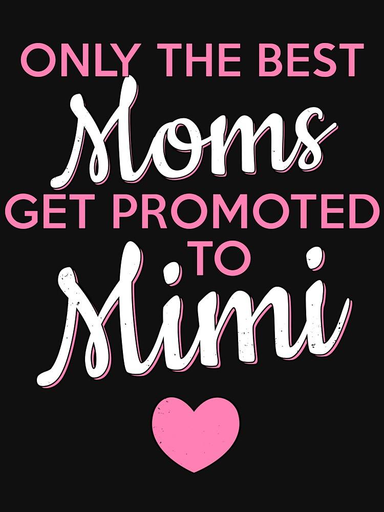 Nur die besten Mütter werden zum Mimi Oma T-Shirt befördert von LazyGreyBear