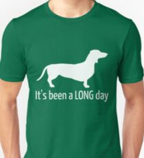 It's Been A Long Day Dachshund Dog Funny Gift T-Shirt Unisex T-Shirt