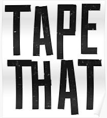 Tape That Poster