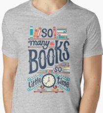 So many books so little time Men's V-Neck T-Shirt