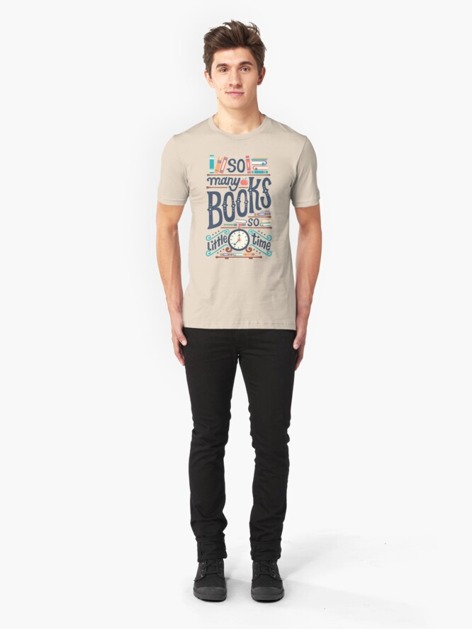 Alternate view of So many books so little time Slim Fit T-Shirt