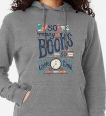 So viele Bücher, so wenig Zeit Leichter Hoodie