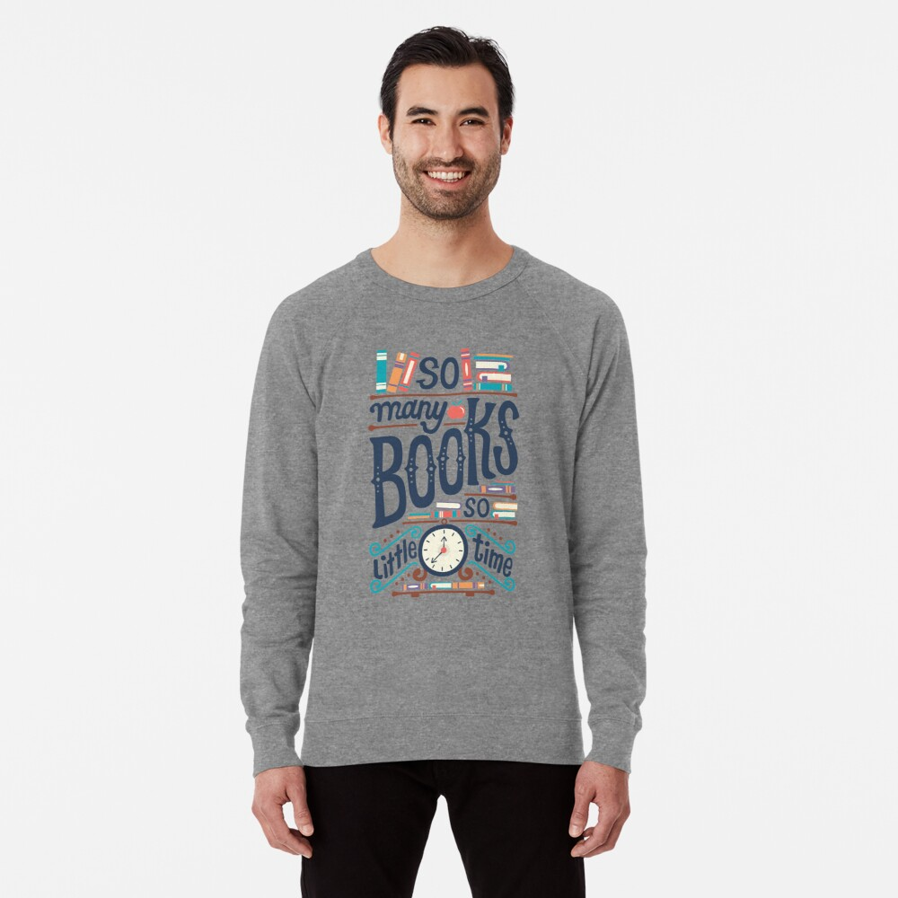 So many books so little time Lightweight Sweatshirt Front