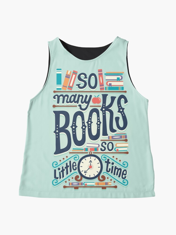 Alternate view of So many books so little time Sleeveless Top