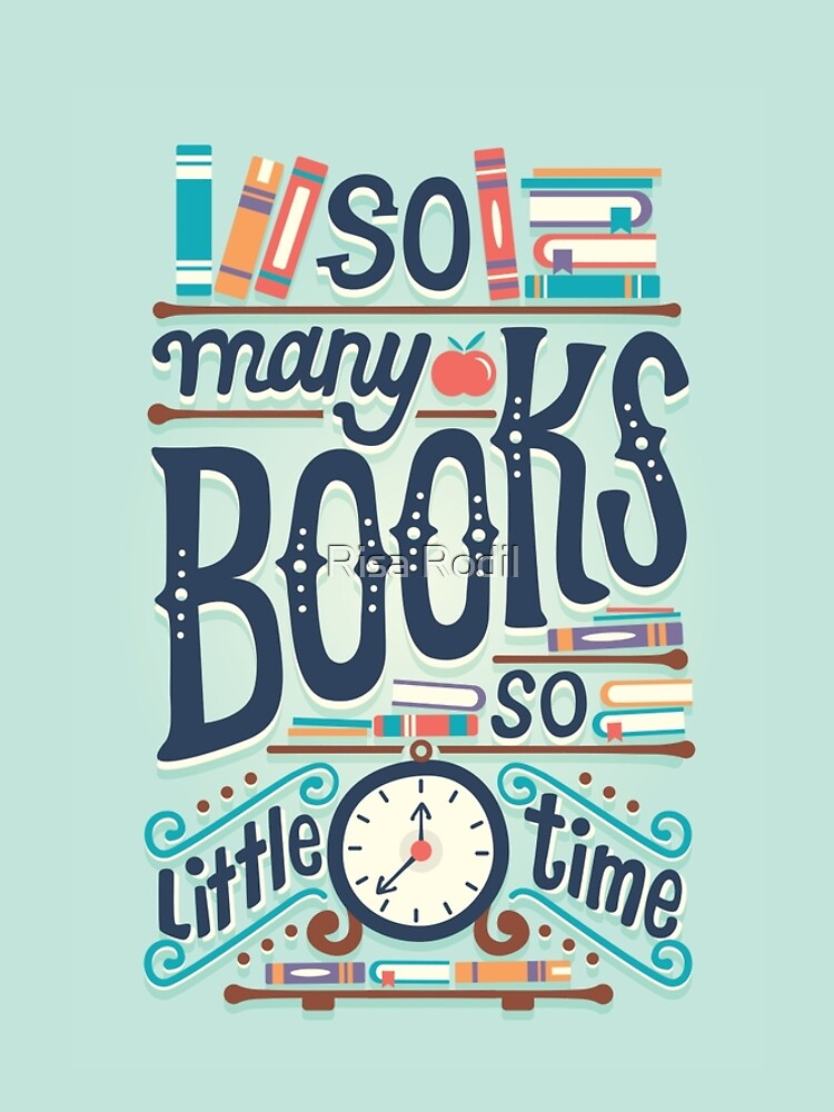So many books so little time by risarodil