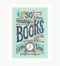 So many books so little time Art Print
