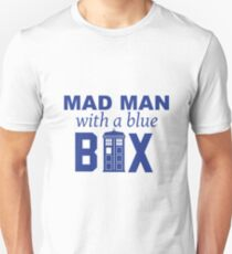 Mad man with a blue box Unisex T-Shirt