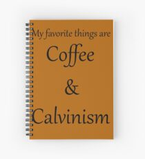 Coffee and Calvinism Spiral Notebook